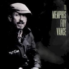 To Memphis mp3 Album by Foy Vance