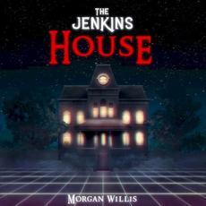 The Jenkins House mp3 Album by Morgan Willis