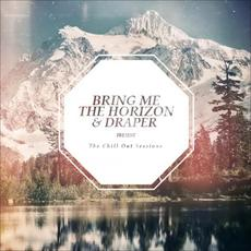 The Chill Out Sessions mp3 Album by Bring Me The Horizon