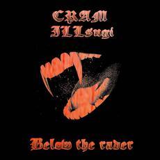 Below the Radar mp3 Album by Ill Sugi & Cram