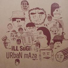 Urban Maze mp3 Album by Ill Sugi