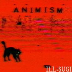 ANIMISM mp3 Album by Ill Sugi