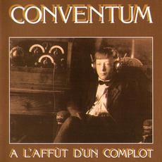A L'Affut D'Un Complot (Remastered) mp3 Album by Conventum