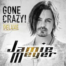 Gone Crazy! (Deluxe Edition) mp3 Album by Jamie Meyer