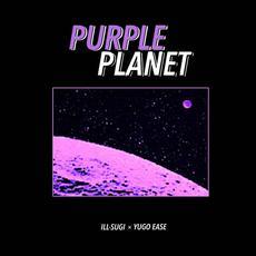 Purple Planet mp3 Album by Yugo Ease & Ill Sugi