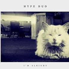 I'm Alright mp3 Album by Hype Duo