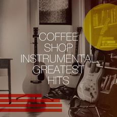 Coffee Shop Instrumental Greatest Hits mp3 Compilation by Various Artists