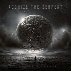 Pray for a Plague mp3 Album by Agonize the Serpent