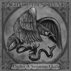 Under a Serpent's Oath mp3 Album by Agonize the Serpent