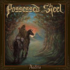 Aedris mp3 Album by Possessed Steel
