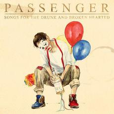 Songs for the Drunk and Broken Hearted (Deluxe Edition) mp3 Album by Passenger