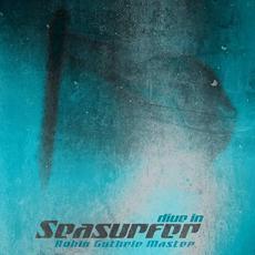 Dive In (Robin Guthrie Master) mp3 Album by Seasurfer