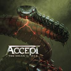 Too Mean To Die mp3 Album by Accept