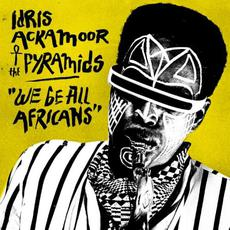 We Be All Africans mp3 Album by Idris Ackamoor & The Pyramids