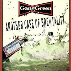 Another Case of Brewtality mp3 Album by Gang Green