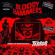 Songs of Unspeakable Terror mp3 Album by Bloody Hammers