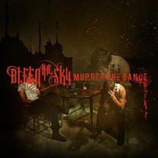 Murder the Dance mp3 Album by Bleed the Sky