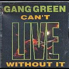 Can't Live Without It mp3 Live by Gang Green