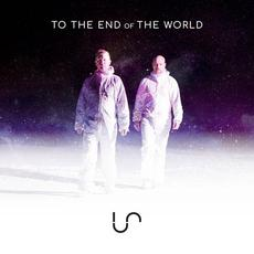 To the End of the World (Remixes) mp3 Remix by Unify Separate