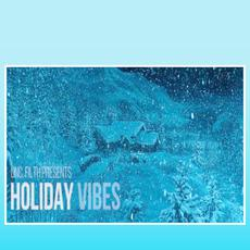 Holiday Vibes mp3 Album by Uncle Filth