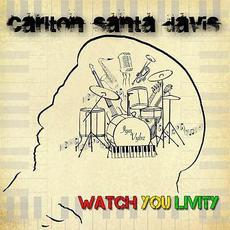 "Watch You Livity mp3 Album by Carlton ""Santa"" Davis"