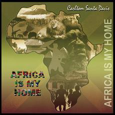 "Africa Is My Home mp3 Album by Carlton ""Santa"" Davis"