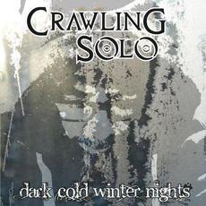 Dark Cold Winter Nights mp3 Album by Crawling Solo