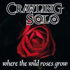 Where The Wild Roses Grow mp3 Album by Crawling Solo