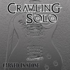 Carved In Stone mp3 Album by Crawling Solo