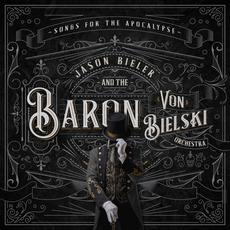 Songs for the Apocalypse mp3 Album by Jason Bieler And The Baron Von Bielski Orchestra