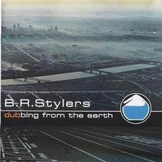Dubbing From the Earth mp3 Album by B.R. Stylers