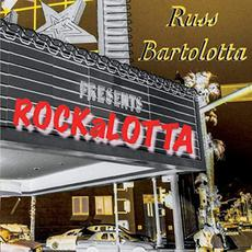 Rockalotta mp3 Album by Russell Bartolotta