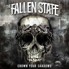 Crown Your Shadows mp3 Album by The Fallen State