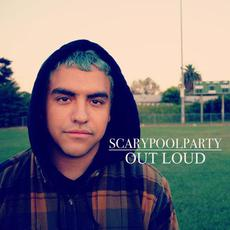 Out Loud mp3 Single by Scarypoolparty