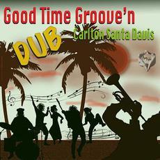 """Good Time Groove'n (Dub) mp3 Single by Carlton """"Santa"""" Davis"""