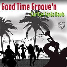 "Good Time Groove'n mp3 Single by Carlton ""Santa"" Davis"