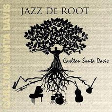 "Jazz De Root mp3 Single by Carlton ""Santa"" Davis"