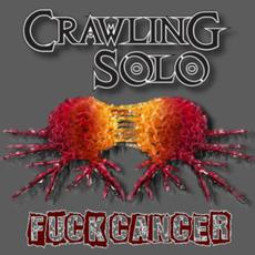 Fuck Cancer mp3 Single by Crawling Solo