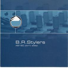 AB160 Don't Sleep mp3 Single by B.R. Stylers