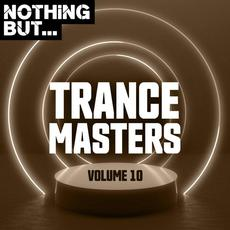 Nothing But... Trance Masters, Volume 10 mp3 Compilation by Various Artists