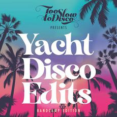 Too Slow to Disco: Yacht Disco Edits mp3 Compilation by Various Artists