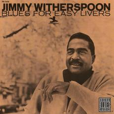 Blues for Easy Livers (Re-Issue) mp3 Live by Jimmy Witherspoon