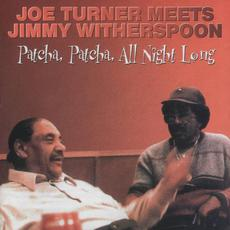 Patcha, Patcha, All Night Long (Re-Issue) mp3 Album by Joe Turner & Jimmy Witherspoon