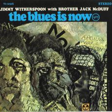 """The Blues Is Now (Re-Issue) mp3 Album by Jimmy Witherspoon & """"Brother"""" Jack McDuff"""
