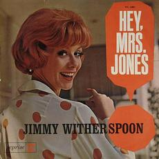 Hey Mrs. Jones mp3 Album by Jimmy Witherspoon