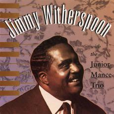 Jimmy Witherspoon With the Junior Mance Trio (Re-Issue) mp3 Album by Jimmy Witherspoon