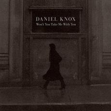 Won't You Take Me With You mp3 Album by Daniel Knox