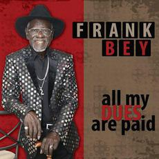 All My Dues Are Paid mp3 Album by Frank Bey