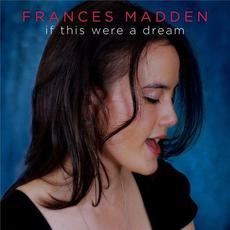 If This Were A Dream mp3 Album by Frances Madden