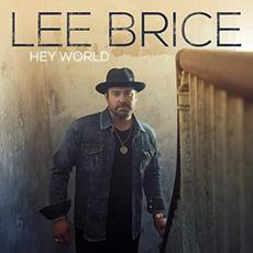 Hey World mp3 Album by Lee Brice